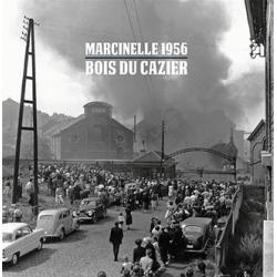 Bois du Cazier, Marcinelle...
