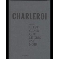 CHARLEROI – IL EST CLAIR...